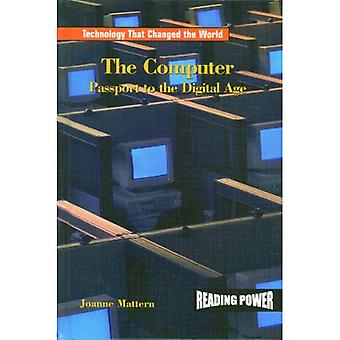The Computer : Passport to the Digital Age