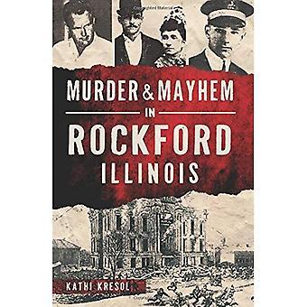 Omicidio & Mayhem a Rockford, Illinois