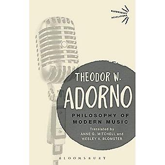 Philosophy of Modern Music (Bloomsbury Revelations)