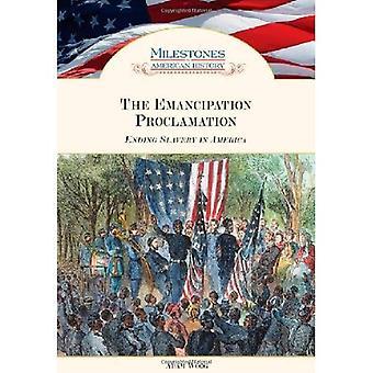 Die Emanzipations-Proklamation: Sklaverei in Amerika (Meilensteine in der amerikanischen Geschichte)