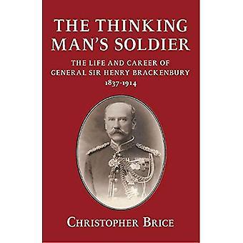 Het denken Man soldaat. Het leven en de carrière van generaal Sir Henry Brackenbury 1837-1914.