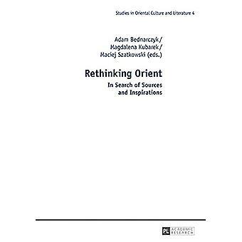 Rethinking Orient - op zoek naar bronnen en inspiraties door Adam Bedn