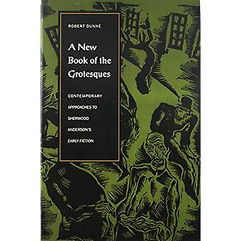 A New Book of the Grotesques - Contemporary Approaches to Sherwood And