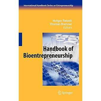 Handbook of Bioentrepreneurship by Patzelt & Holger