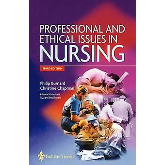 Professional and Ethical Issues in Nursing by Burnard & Philip