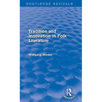 Tradition und Innovation in der Volksliteratur von & Wolfgang Mieder
