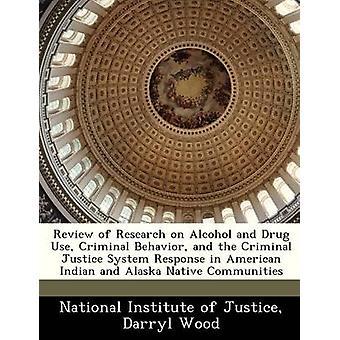 Évaluation de la recherche sur l'alcool et drogues des comportements criminels et la réponse du système pénal dans American Indian and Alaska Native collectivités par National Institute of Justice