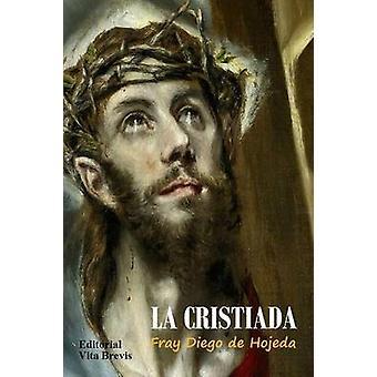 La Cristiada by de Hojeda & Diego