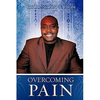 Het overwinnen van pijn door velden & Rev. Dr. Norman E.