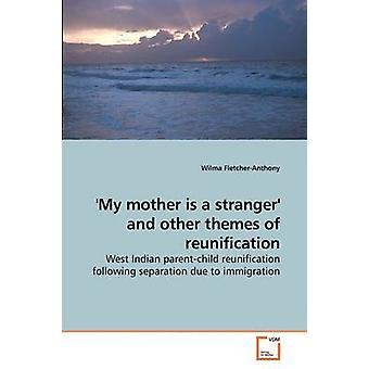 Meine Mutter ist ein Fremder und anderen Themen der Wiedervereinigung von FletcherAnthony & Wilma