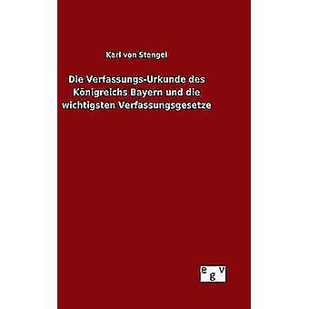 VerfassungsUrkunde デ Knigreichs バイエルン und 死ぬ wichtigsten Verfassungsgesetze ステンゲル ・ カール ・ フォン ・で死ぬ