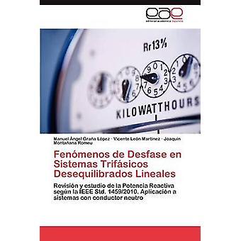 Fenomenos de Desfase de Sistemas Trifasicos Desequilibrados Lineales von Gra A. L. Pez & Manuel Ngel