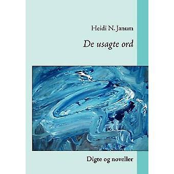 De usagte ordDigte og noveller by Janum & Heidi N.