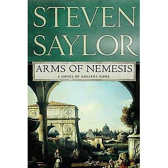 Arms of Nemesis by Steven Saylor - 9780312383237 Book