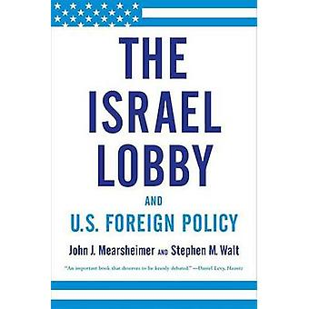 The Israel Lobby and U.S. Foreign Policy by R Wendell Harrison Distin