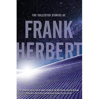 The Collected Stories of Frank Herbert by Frank Herbert - 97807653369