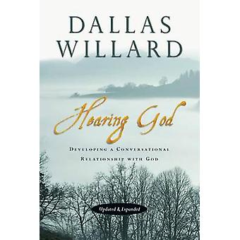 Hearing God - Developing a Conversational Relationship with God by Dal