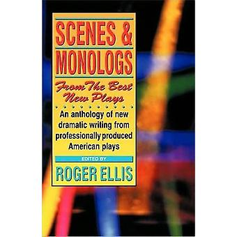 Scenes and Monologs from the Best New Plays - An Anthology of New Dram
