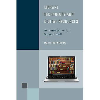 Library Technology and Digital Resources - An Introduction for Support