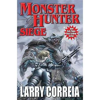 Monster Hunter Siege by Larry Correia - 9781481483278 Book