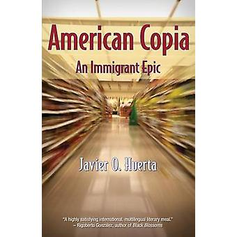 American Copia - An Immigrant Epic by Javier O Huerta - 9781558857483