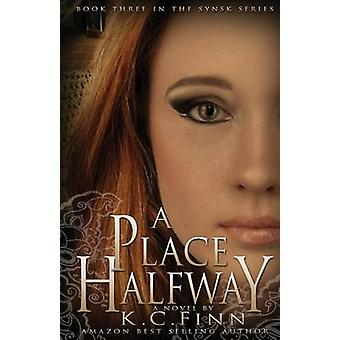 A Place Halfway by K C Finn - 9781634220316 Book