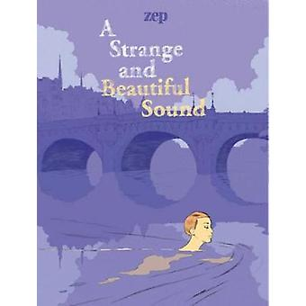 A Strange And Beautiful Sound by Zep - 9781684051625 Book