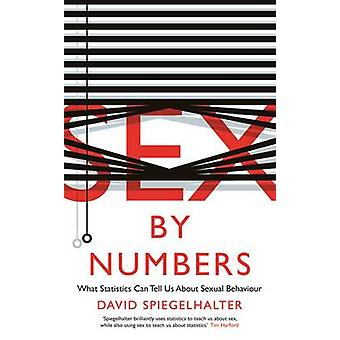 Sex by Numbers - What Statistics Can Tell Us About Sexual Behaviour by