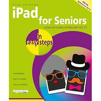 iPad for Seniors in easy steps - Covers iOS 12 by iPad for Seniors in