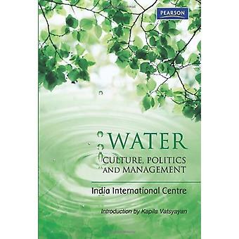 Water - Culture - Politics and Management by Kapila Vatsyayan - 978813