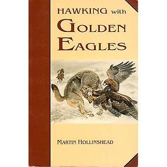 Hawking with Golden Eagles by Martin Hollinshead - 9780888393432 Book