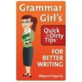 Grammar Girl's Quick and Dirty Tips for Better Writing by Mignon Foga