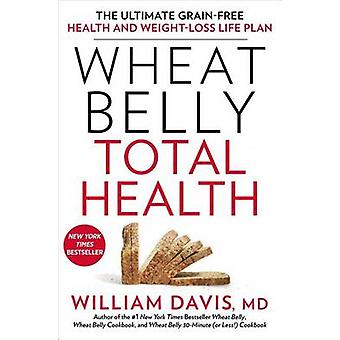 Wheat Belly Total Health - The Ultimate Grain-Free Health and Weight-L