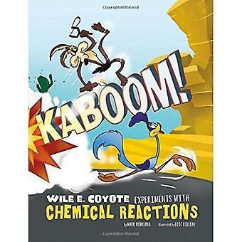 Kaboom!: Wile E. Coyote experimentos con reacciones químicas (Wile E. Coyote, genio de la ciencia física)
