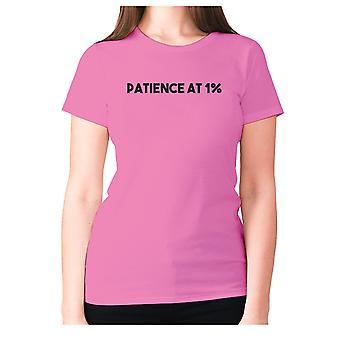 Womens rolig t-shirt slogan tee Ladies nyhet humor-tålamod på 1%