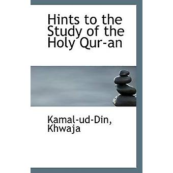 Hints to the Study of the Holy QurAn by Kamal Ud Din Khwaja