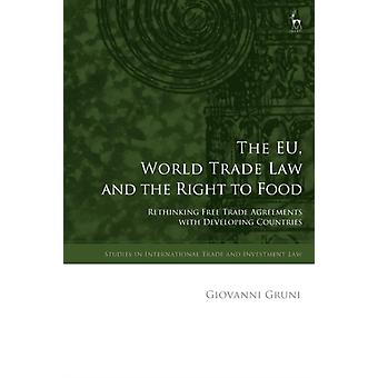 EU World Trade Law and the Right to Food by Giovanni Gruni