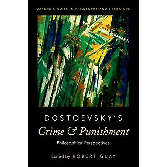 Dostoevskys Crime and Punishment by Robert Guay