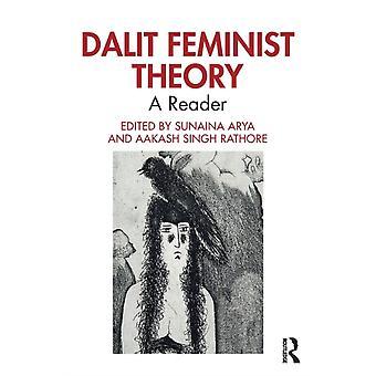 Dalit Feminist Theory  A Reader by Arya & Sunaina
