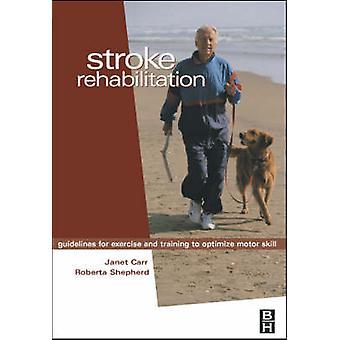 Stroke Rehabilitation by Edited by Janet H Carr & Edited by Roberta B Shepherd