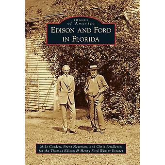 Edison and Ford in Florida by Mike Cosden - Brent Newman - Chris Pend