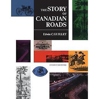 The Story of Canadian Roads by Guillet & Edwin C.
