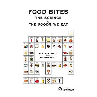 Food Bites  The Science of the Foods We Eat by Hartel & Richard W.