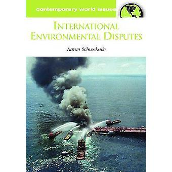 International Environmental Disputes A Reference Handbook by Schwabach & Aaron