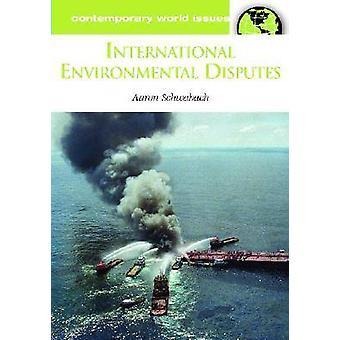 International Environmental Disputes Ein Referenzhandbuch von Schwabach & Aaron
