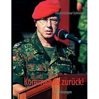 Kommando zurckErinnerungen an Kindheit und Jugend by Schlieder & Harald Volkmar