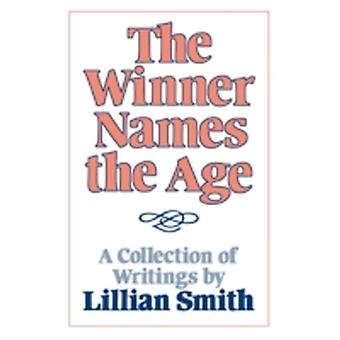 Winner Names the Age A Collection of Writings by Smith & Lilian