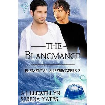 Elemental Superpowers The Blancmange by Llewellyn & A. J.