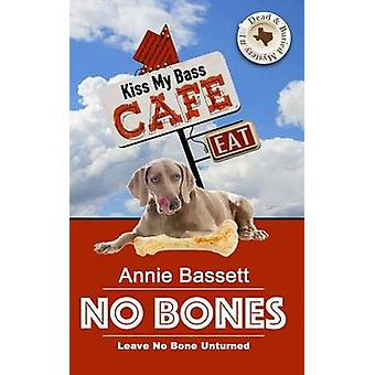 No Bones Dead  Buried Mysteries Book 1 by Bassett & Annie