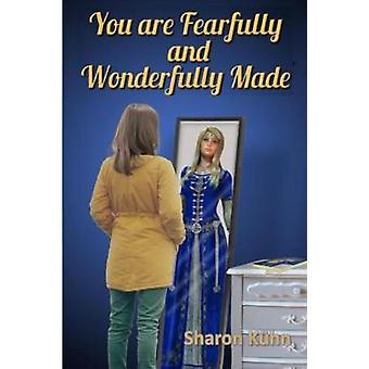 You Were Fearfully and Wonderfully Made Discover Your True Value by Sharon A. & Sharon A.